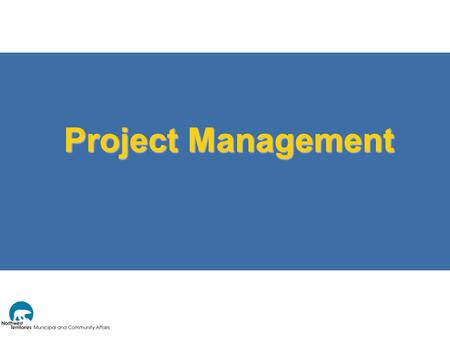 Project Management. Managing Capital Projects  What is a Project?  Something that: has a beginning and an end, and is carried out to meet established.