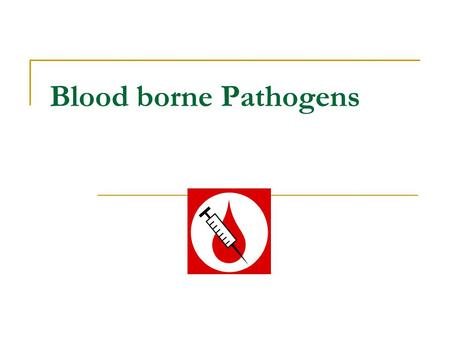 Blood borne Pathogens. Safety Training What are blood borne pathogens?