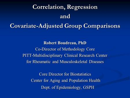 Correlation, Regression Covariate-Adjusted Group Comparisons
