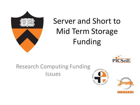 Server and Short to Mid Term Storage Funding Research Computing Funding Issues.