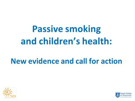 Passive smoking and children's health: New evidence and call for action.