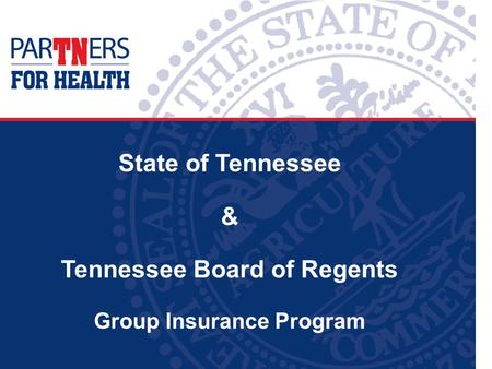 State of Tennessee & Tennessee Board of Regents Group Insurance Program.