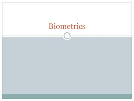 Biometrics. Outline What is Biometrics? Why Biometrics? Physiological Behavioral Applications Concerns / Issues 2.