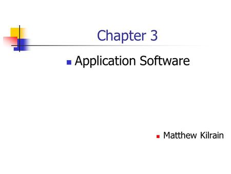 Chapter 3 Application Software Matthew Kilrain. Application Software Consists of programs that perform specific tasks for users. As a business tool To.