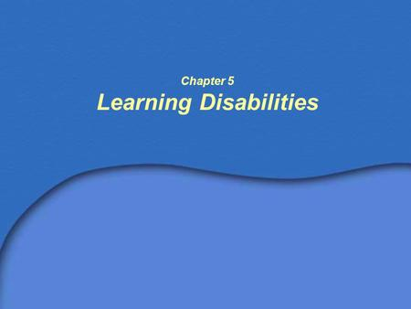 Chapter 5 Learning Disabilities