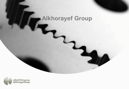Alkhorayef Group. Alkhorayef Group Founder The Beginning was ambitious and daring, driven by hope, hard work and determination. Alkhorayef Group was founder.