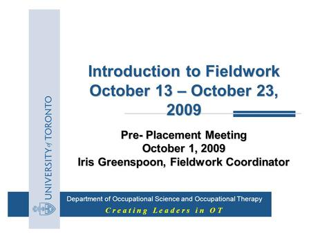 Introduction to Fieldwork October 13 – October 23, 2009
