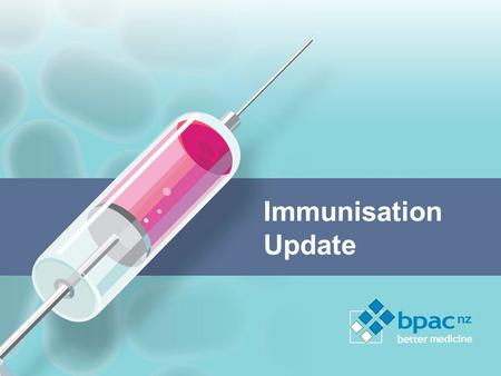Immunisation Update. Changes to the immunisation schedule Contraindications and precautions to vaccination Epidemic update.