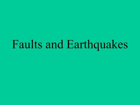 Faults and Earthquakes. Fracture - A crack or break in the Earth's crust.