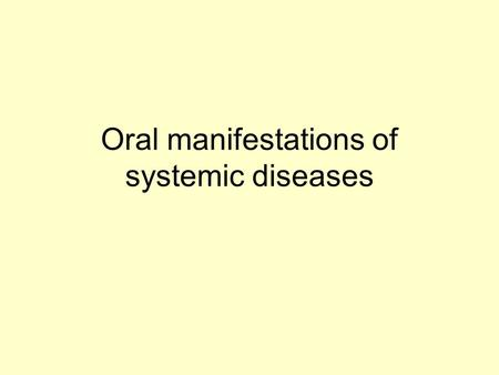 "Oral manifestations of systemic diseases. Crohn disease –diffuse labial, gingival or mucosal swelling –""cobblestoning"" of buccal mucosa and gingiva –aphtous."