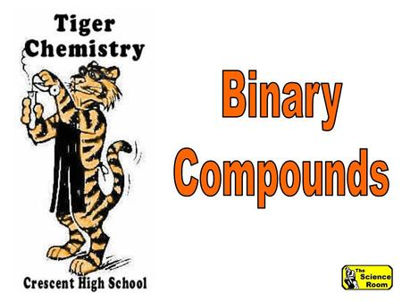 Binary Compound A compound made up of two parts, a positive part and a negative part H2OH2O.