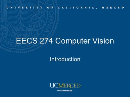 EECS 274 Computer Vision Introduction. What is computer vision? Terminator 2.