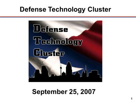 1 Defense Technology Cluster September 25, 2007. 2 DTC Meeting Special Thanks to.