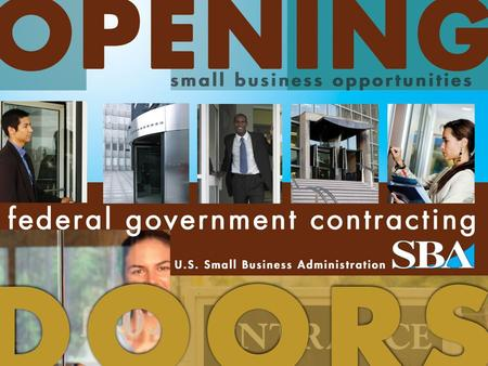 Www.sba.gov. Traditional Procurement Programs Full and Open Competition –Unrestricted –Small Business Set Aside Small business set-a-sides –8(a) –HUBZONE.