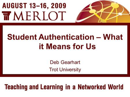 Deb Gearhart Trot University Student Authentication – What it Means for Us.