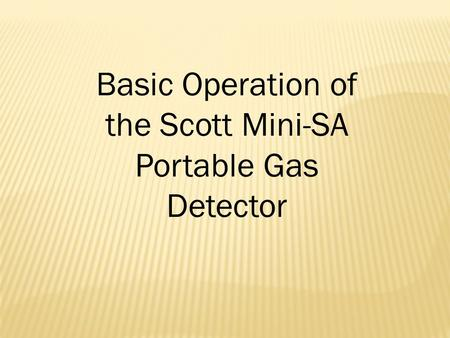 Basic Operation of the Scott Mini-SA Portable Gas Detector.