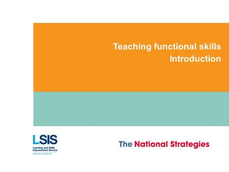 Teaching functional skills Introduction. Teaching functional skills – Modules 1 and 2 Introduction 1 Objectives for day >Prepare functional skills CPD.