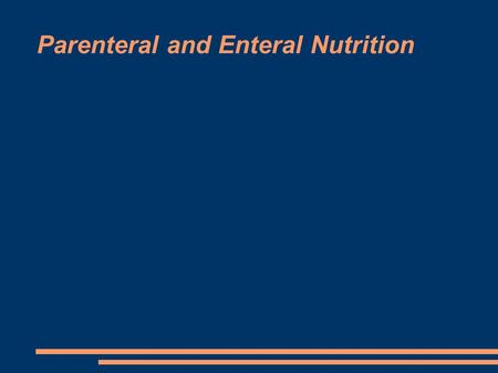 Parenteral and Enteral Nutrition. Preoperative Nutritional Assessment ● weight loss over 1 month ● decreased appetite ● functional status (activities)