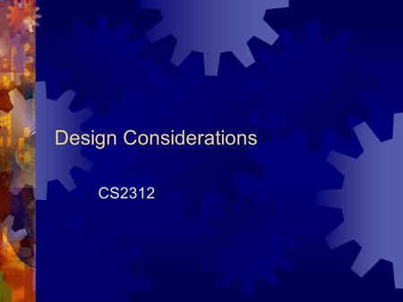 Design Considerations CS2312. Conceptual Design includes Operational Use Mini World Requirements collection & analysis Conceptual design Data model design.