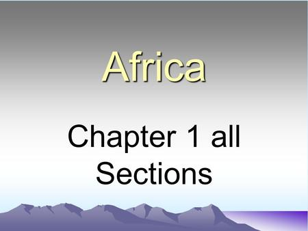 Africa Chapter 1 all Sections Africa is called the ----- continent..