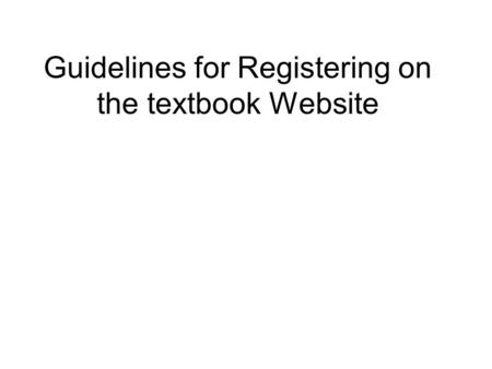 Guidelines for Registering on the textbook Website.