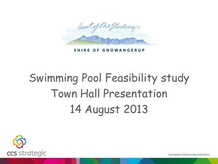 Swimming Pool Feasibility study Town Hall Presentation 14 August 2013.