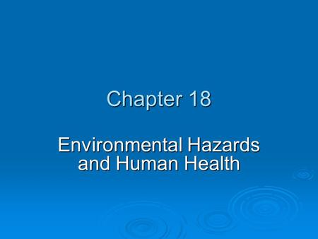 human environmental hazards Our health and the health of many other species is negatively affected by five broad environmental hazards 5 environmental hazards and how we human blood.