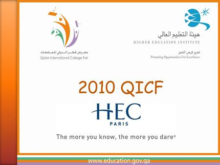 2010 QICF. HEC Executive Education 6 Masters of Science 12 Specialized Masters 2 MBAs PhD  Specific programs designed exclusively for experienced managers.