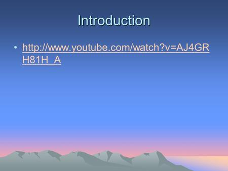 Introduction  H81H_Ahttp://www.youtube.com/watch?v=AJ4GR H81H_A.