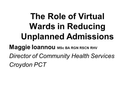 The Role of Virtual Wards in Reducing Unplanned Admissions