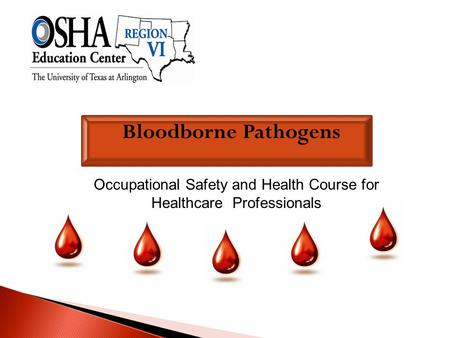 Bloodborne Pathogens Occupational Safety and Health Course for Healthcare Professionals.