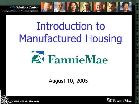 © 2004 HFI On the Web Introduction to Manufactured Housing August 10, 2005.