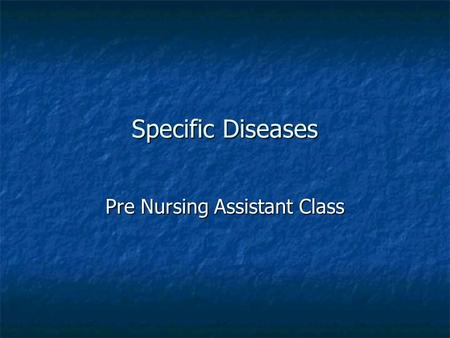 Specific Diseases Pre Nursing Assistant Class. Acute Illness An acute illness happens suddenly and usually lasts a short time. An acute illness happens.