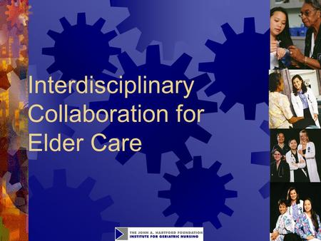 1 Interdisciplinary Collaboration for Elder Care.