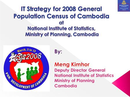 Introduction  Strategic Objectives of IT Operation for 2008 Census  Constraints  Conclusion.