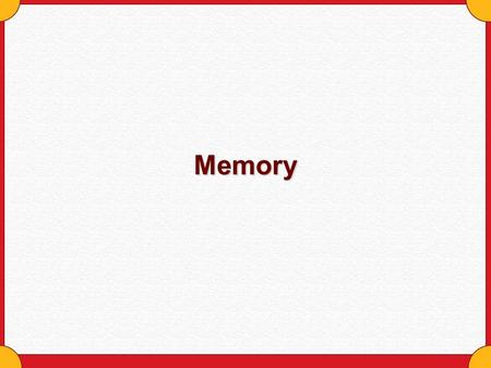 Memory. Copyright © Houghton Mifflin Company. All rights reserved.Memory - 2 Four Categories of Memory Techniques Organize it Use your body Use your brain.