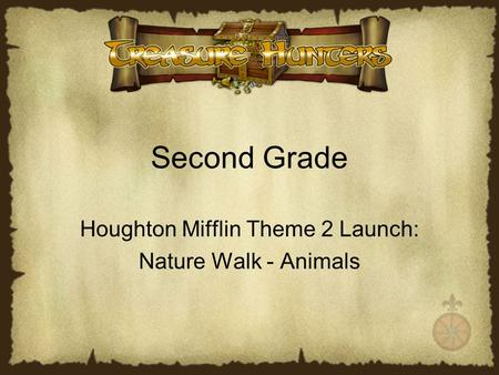 Second Grade Houghton Mifflin Theme 2 Launch: Nature Walk - Animals.