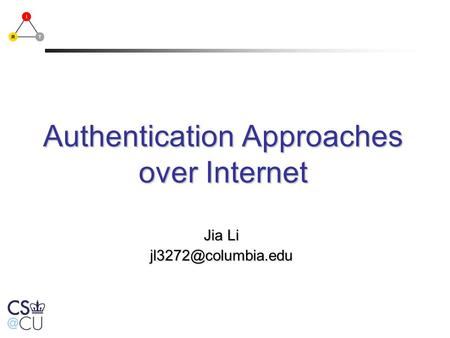 Authentication Approaches over Internet Jia Li