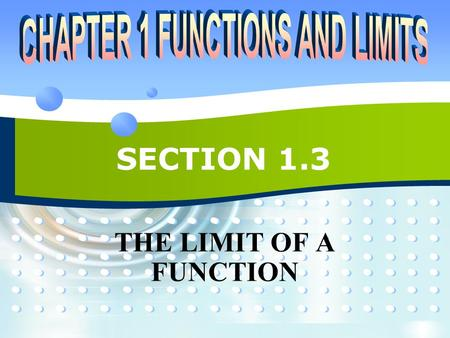 SECTION 1.3 THE LIMIT OF A FUNCTION.