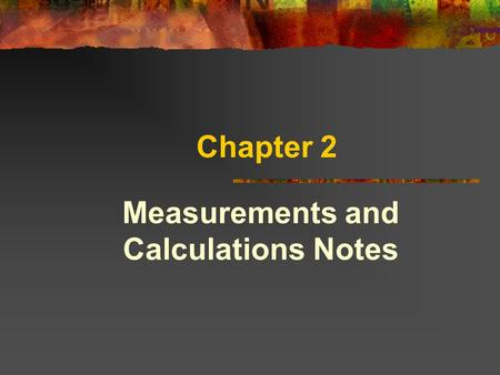 Measurements and Calculations Notes