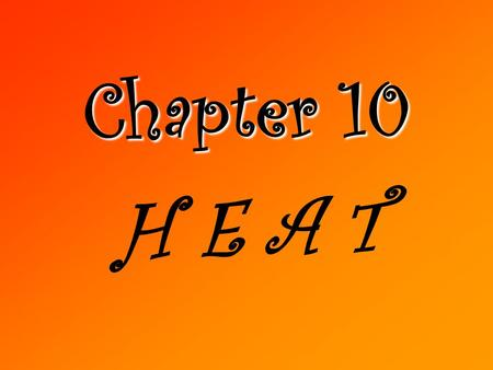 Chapter 10 Ch 10-1: Temperature and Thermal Equilibrium Determining an object's temperature with precision requires a definition of temperature established.