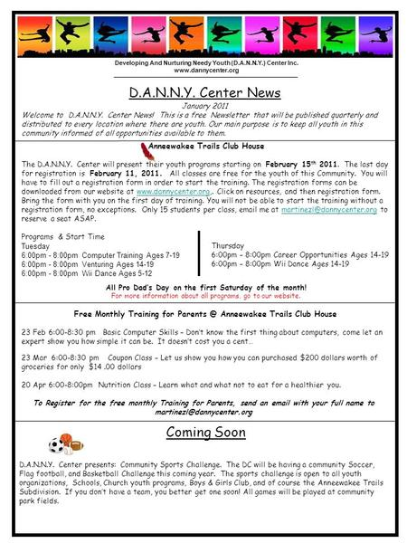 Developing And Nurturing Needy Youth (D.A.N.N.Y.) Center Inc. www.dannycenter.org D.A.N.N.Y. Center News January 2011 Welcome to D.A.N.N.Y. Center News!