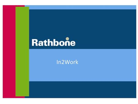 In2Work. Rathbone In2Work Rathbone In2work – Programme for 19-24 year olds Funded by the Skills Funding Agency (SFA) under – Adult Skills Provision which.