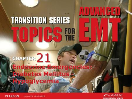 21 Endocrine Emergencies: Diabetes Mellitus - Hypoglycemia.