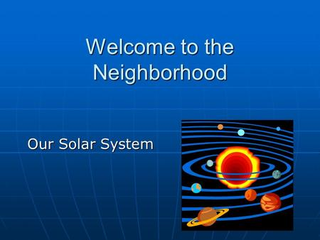 Welcome to the Neighborhood Our Solar System. What's the difference between rotation and revolution? Each planet spins on its axis. Each planet spins.