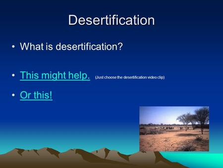 Desertification What is desertification?