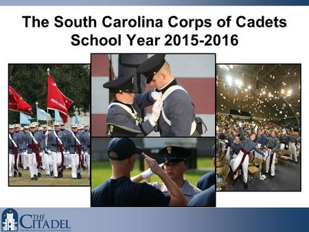 The South Carolina Corps of Cadets School Year 2015-2016.