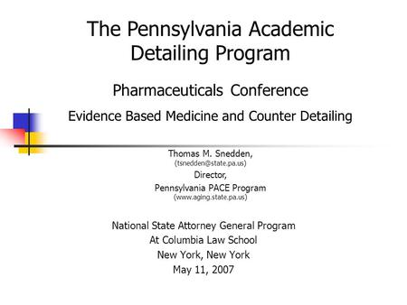 The Pennsylvania Academic Detailing Program Pharmaceuticals Conference Evidence Based Medicine and Counter Detailing National State Attorney General Program.