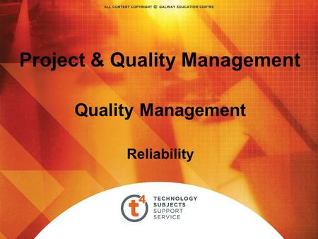 Project & Quality Management Quality Management Reliability.
