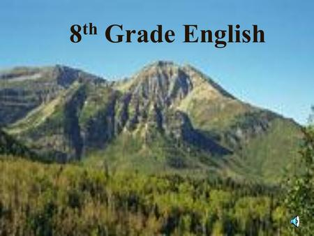 8 th Grade English …where dreams become reality!